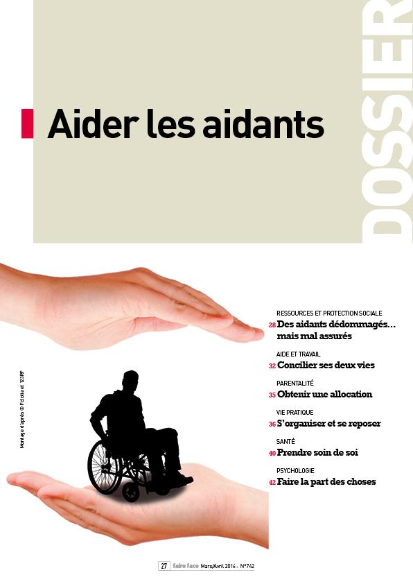 Dossier Aider les aidants Magazine Faire Face mars avril 2016 (N°742